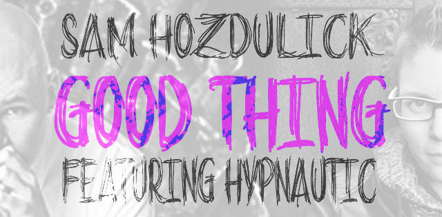 Good Thing (feat. Hypnautic)